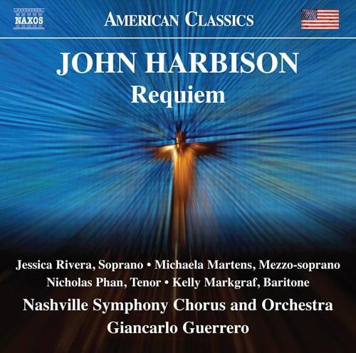John Harbison: Requiem – Nashville Symphony Orchestra and Chorus/Giancarlo Guerrero – Naxos