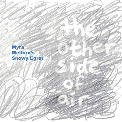 Myra Melford's Snowy Egret – The Other Side of Air – Firehouse 12
