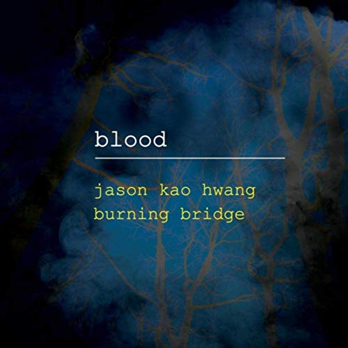 Jason Kao Hwang/Burning Bridge – Blood – True Sound Recordings