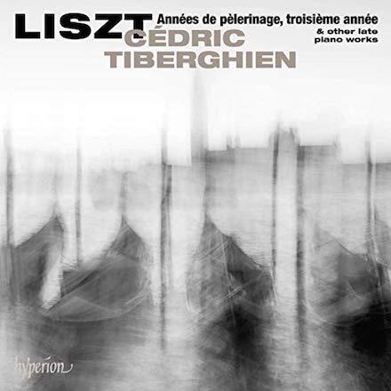 Liszt: Années de pèlerinage troisième année – Cedric Tiberghien – Hyperion