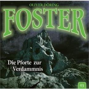 Schluss mit lustig: Foster 3 - Die Pforte zur Verdammnis