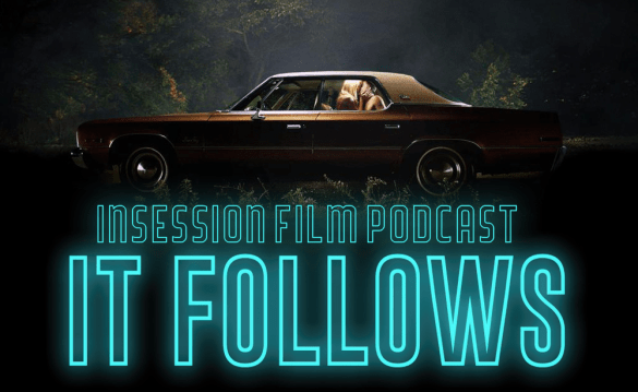 Richard Newby Discusses It Follows w/InSession Film