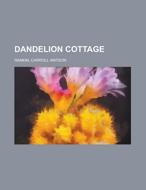 Dandelion Cottage by Carroll Watson Rankin Audiobook