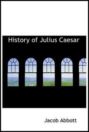 History_of_Julius_Caesar_by_Jacob_Abbott_Audiobook