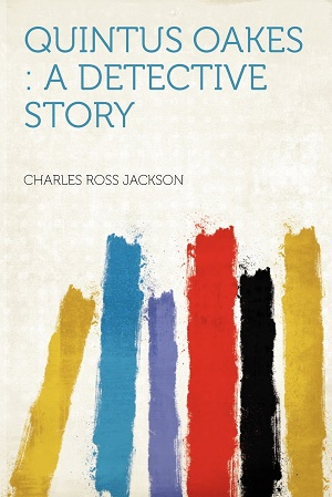 Quintus Oakes: A Detective Story by Charles Ross Jackson