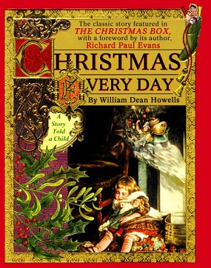 Christmas Every Day and Other Stories Told for Children by William Dean Howells