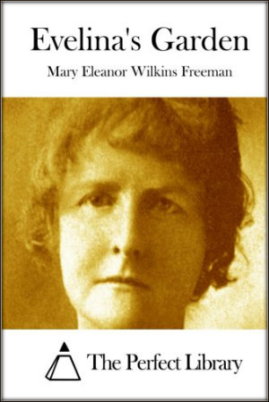 Evelina's Garden by Mary E. Wilkins Freeman