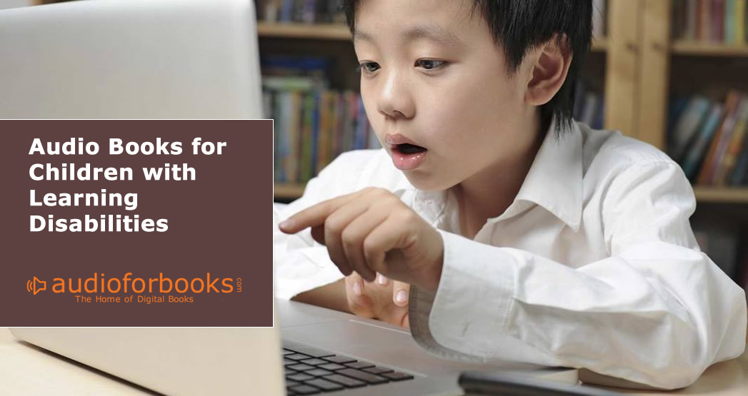 Audio Books for Children with Learning Disabilities