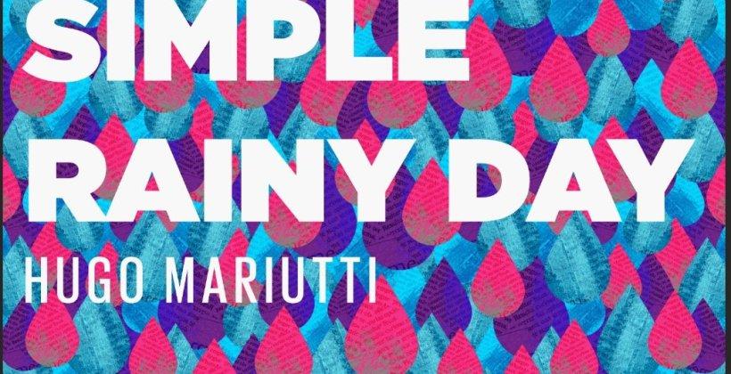 Hugo Mariutti - For A Simple Rainy Day