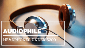 Audiophile headphones under 200