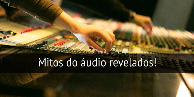 mitos do audio