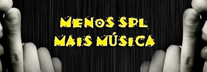 Menos SPL e mais Música ! 4