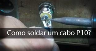 Como soldar um cabo P10? 2