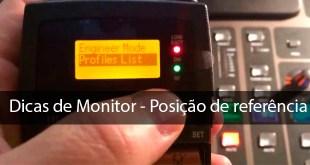 Posição de referência - Dicas de Monitor 5