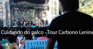 "Cuidando do Palco (Turnê "" Carbono "" Lenine) 3"