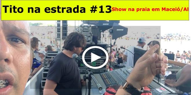 Show na praia em Maceió/Al | Tito na estrada#13 2