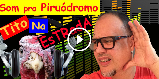 Som pro Piruódromo | Tito Na Estrada #22 2