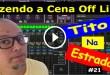 Fazendo a cena offline | Tito Na Estrada #21