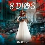 '8 días' – estreno 16 de enero en StarzPlay