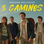 '3 Caminos' – estreno 22 de enero en Amazon Prime Video