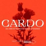 'Cardo', nueva miniserie de Buendía Estudios y Suma Latina para ATRESplayer Premium