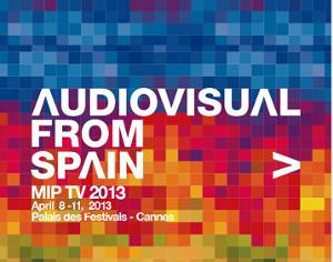 Audiovisual from Spain MIPTV 2013