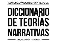 Lorenzo Vilches publica el 'Diccionario de Teorías Narrativas', una completa obra de casi mil páginas