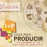 "Seis largos de ficción, tres documentales, cinco series y un documental televisivo, en la 10ª edición del pitching ""I+P, Ideas para producir"""