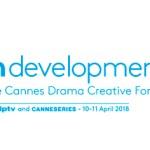El nuevo foro de ficción de MIPTV y Canneseries abre convocatoria de proyectos