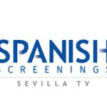 Continúa abierta la inscripción de productores para Spanish Screenings – Sevilla TV 2016