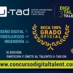 U-tad lanza su concurso 'Digital Talent', que beca a los tres mejores talentos digitales de bachillerato para estudiar un Grado de Diseño Digital, Videojuegos e Ingeniería del Software