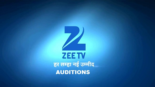 ZEE TV Upcoming serial Auditions - [Males, Females & Kids]