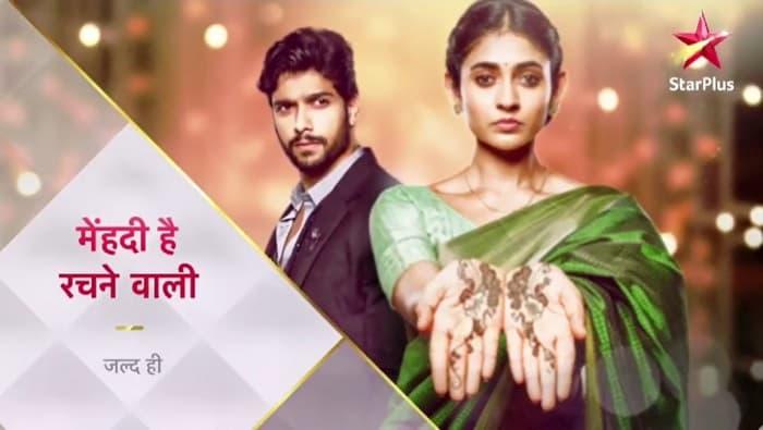 Mehendi Hai Rachne Wali Start Date, Time, Cast, Star Plus Schedule 2021
