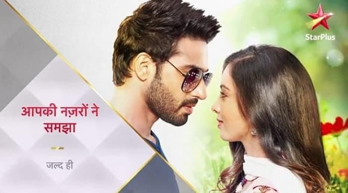 Aapki Nazron Ne Samjha Promo Out by Star Plus TV Channel