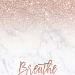 Rose Gold Glitter Ombre White Marble Breathe Typography Iphone Wallpaper Background Audrey Chenal Audrey Chenal