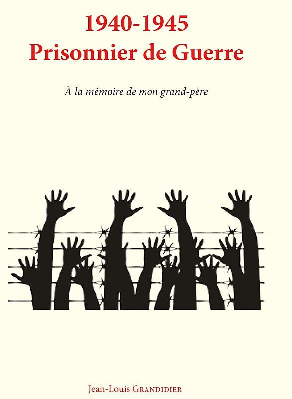 «1940-1945 Prisonnier de Guerre», un ouvrage augmenté