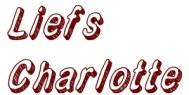 Deze afbeelding heeft een leeg alt-attribuut; de bestandsnaam is Liefs-Charlotte.jpg