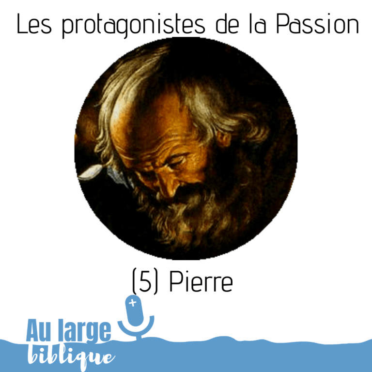 Les protagonistes de la Passion (podcast) Pierre