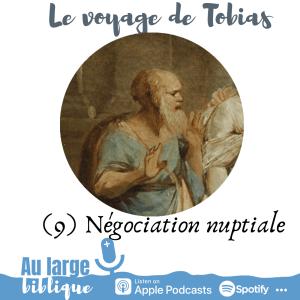 Read more about the article Le voyage de Tobias (podcast) Négociation nuptiale