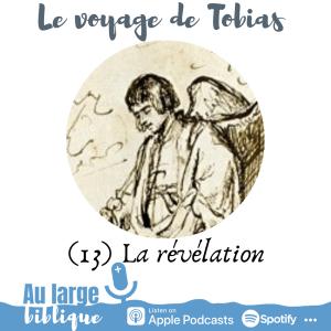 Le voyage de Tobias (podcast) La révélation