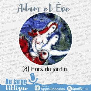 Read more about the article Adam et Eve : à qui la faute ? (8) Hors du jardin