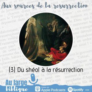 Read more about the article Aux sources de la Résurrection (3) Du shéol à la résurrection