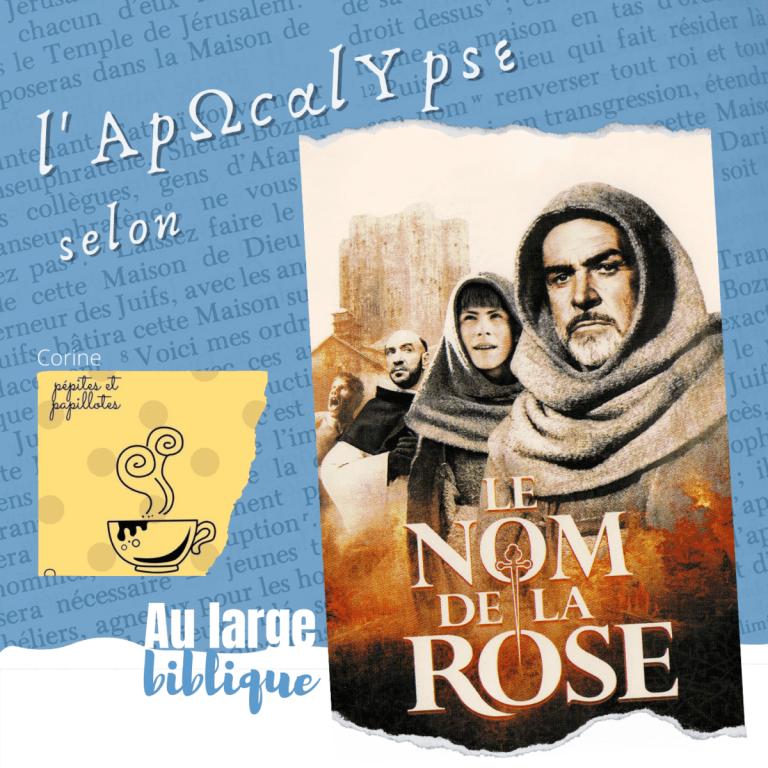 Read more about the article L'Apocalypse du Nom de la Rose (Corine / Pépites et papillotes)