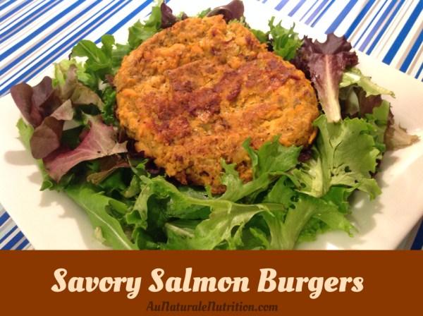Savory Salmon Burgers Au Naturale!