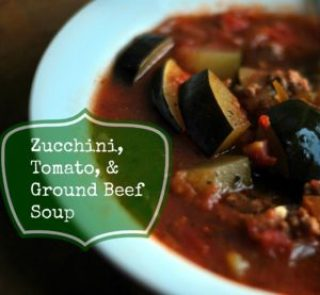 Zucchini, Tomato & Ground Beef Soup | Aunt Bee's Recipes