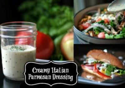 Creamy Italian Parmesan Dressing | Aunt Bee's Recipes