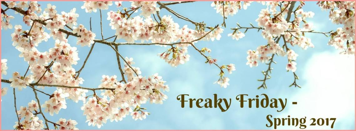 Freaky Friday Spring 2017 Edition