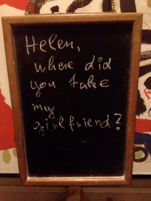 Helen where did you take my girlfriend