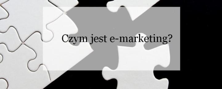 Czym jest e-marketing i co warto o nim wiedzieć?