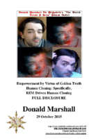 Donald Marshall. Full Disclosure. Empowerment by Virtue of Golden Truth. Human Cloning. Specifically, REM Driven Human Cloning